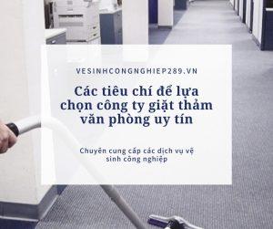Các tiêu chí để lựa chọn công ty giặt thảm văn phòng uy tín